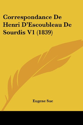 9781120518880: Correspondance de Henri D'Escoubleau de Sourdis V1 (1839)