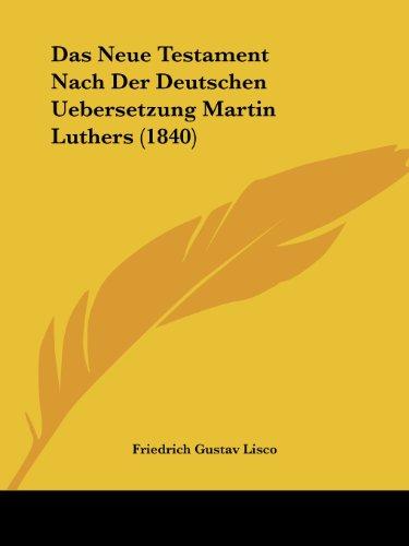 9781120519054: Das Neue Testament Nach Der Deutschen Uebersetzung Martin Luthers (1840) (German Edition)