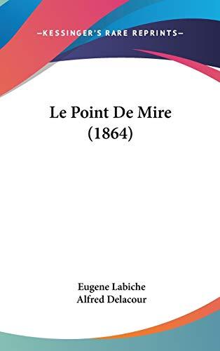 9781120522900: Le Point de Mire (1864)