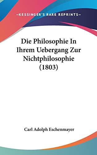 9781120523839: Die Philosophie in Ihrem Uebergang Zur Nichtphilosophie (1803)