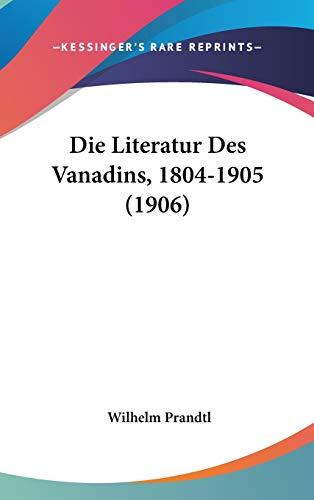 9781120526632: Die Literatur Des Vanadins, 1804-1905 (1906)