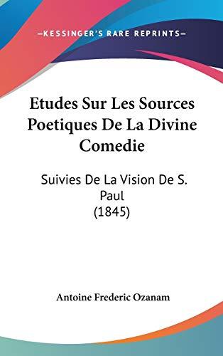 9781120528179: Etudes Sur Les Sources Poetiques de La Divine Comedie: Suivies de La Vision de S. Paul (1845)