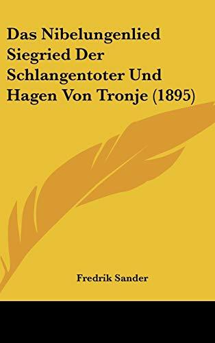 9781120528230: Das Nibelungenlied Siegried Der Schlangentoter Und Hagen Von Tronje (1895)
