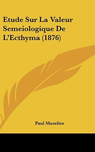 9781120528438: Etude Sur La Valeur Semeiologique de L'Ecthyma (1876)