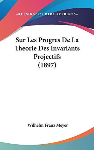 9781120530318: Sur Les Progres de La Theorie Des Invariants Projectifs (1897)