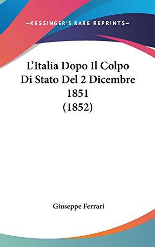 9781120531414: L'Italia Dopo Il Colpo Di Stato del 2 Dicembre 1851 (1852)