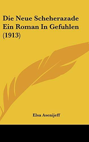 9781120531674: Die Neue Scheherazade Ein Roman in Gefuhlen (1913)