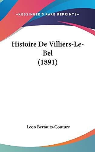 9781120532817: Histoire de Villiers-Le-Bel (1891)