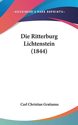 9781120535818: Die Ritterburg Lichtenstein (1844) (German Edition)