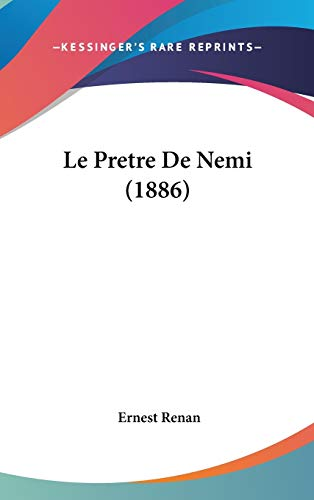 Le Pretre De Nemi (1886) (French Edition) (9781120536310) by Ernest Renan