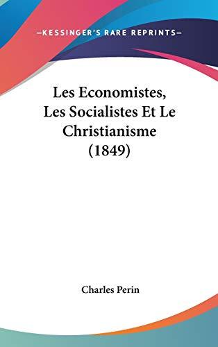 9781120541413: Les Economistes, Les Socialistes Et Le Christianisme (1849) (French Edition)