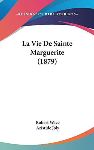 9781120541857: La Vie De Sainte Marguerite (1879) (French Edition)