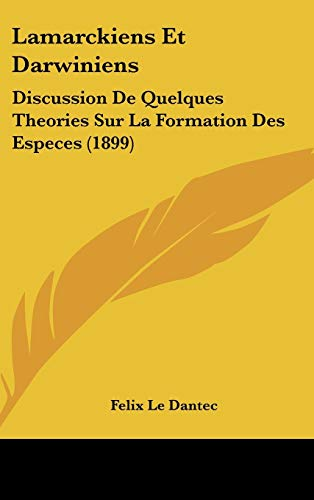 9781120545145: Lamarckiens Et Darwiniens: Discussion de Quelques Theories Sur La Formation Des Especes (1899)