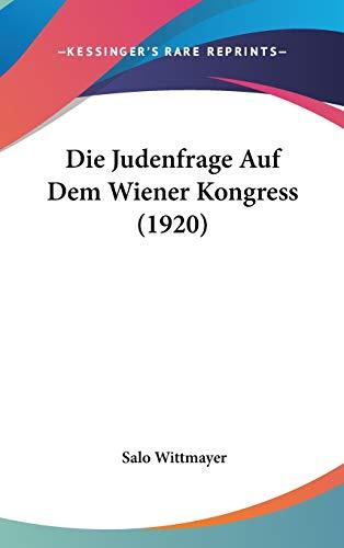 9781120547125: Die Judenfrage Auf Dem Wiener Kongress (1920)