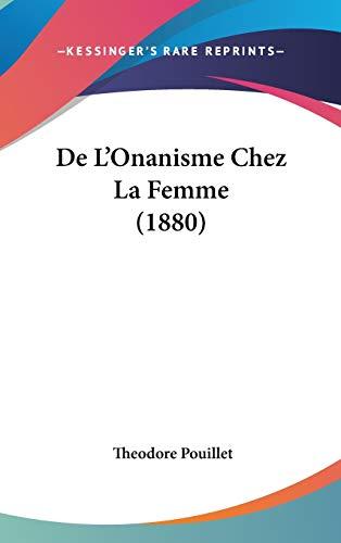 9781120551641: De L'Onanisme Chez La Femme (1880) (French Edition)