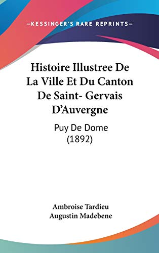 9781120552792: Histoire Illustree de La Ville Et Du Canton de Saint- Gervais D'Auvergne: Puy de Dome (1892)