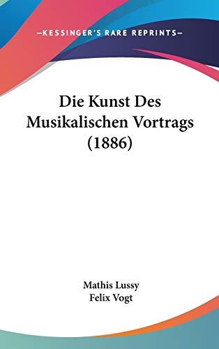 9781120559944: Die Kunst Des Musikalischen Vortrags (1886) (German Edition)