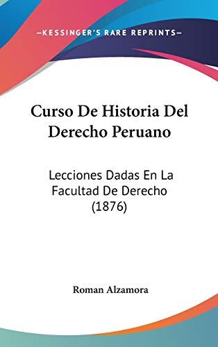 9781120563255: Curso de Historia del Derecho Peruano: Lecciones Dadas En La Facultad de Derecho (1876)