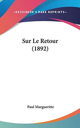 9781120563521: Sur Le Retour (1892)