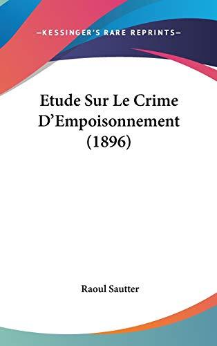 9781120565143: Etude Sur Le Crime D'Empoisonnement (1896) (French Edition)