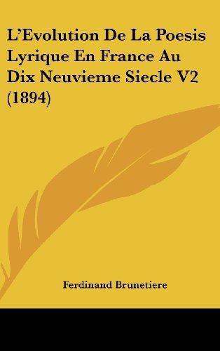 9781120566669: L'Evolution De La Poesis Lyrique En France Au Dix Neuvieme Siecle V2 (1894) (French Edition)