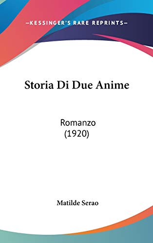9781120567444: Storia Di Due Anime: Romanzo (1920)