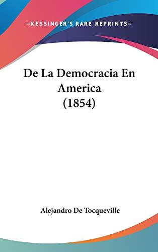 9781120568298: De La Democracia En America (1854) (Spanish Edition)