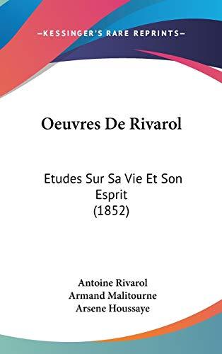 9781120570260: Oeuvres de Rivarol: Etudes Sur Sa Vie Et Son Esprit (1852)