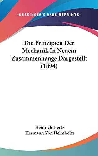 9781120573353: Die Prinzipien Der Mechanik in Neuem Zusammenhange Dargestellt (1894)