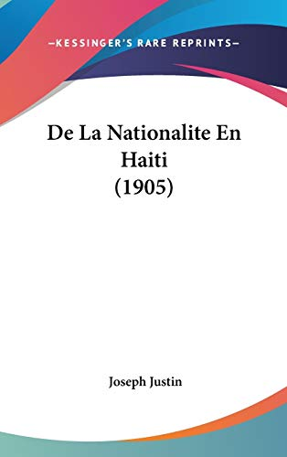 9781120573629: De La Nationalite En Haiti (1905) (French Edition)