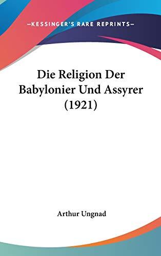 9781120575654: Die Religion Der Babylonier Und Assyrer (1921)