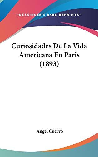 9781120578334: Curiosidades de La Vida Americana En Paris (1893)