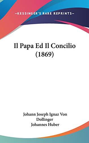 9781120581426: Il Papa Ed Il Concilio (1869)