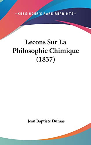 9781120588586: Lecons Sur La Philosophie Chimique (1837)