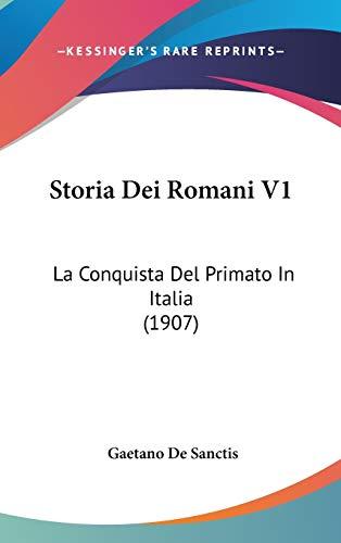 9781120593313: Storia Dei Romani V1: La Conquista del Primato in Italia (1907)