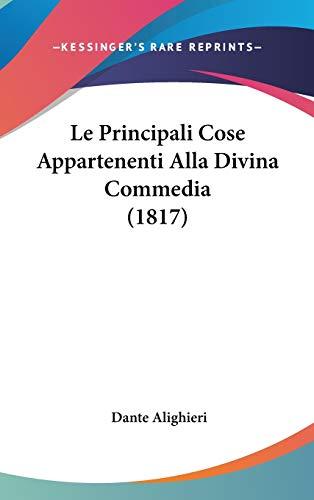 9781120595713: Le Principali Cose Appartenenti Alla Divina Commedia (1817)