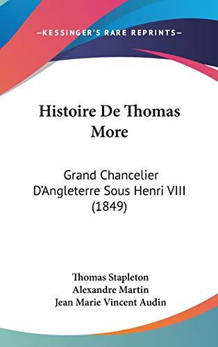 Histoire De Thomas More: Grand Chancelier D`Angleterre