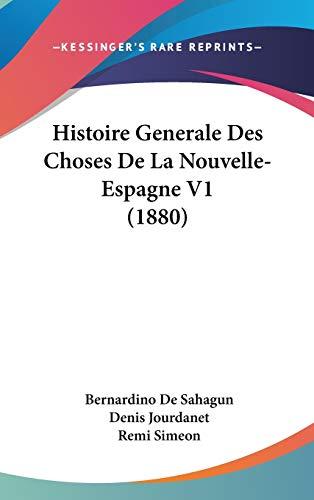9781120599421: Histoire Generale Des Choses de La Nouvelle- Espagne V1 (1880)