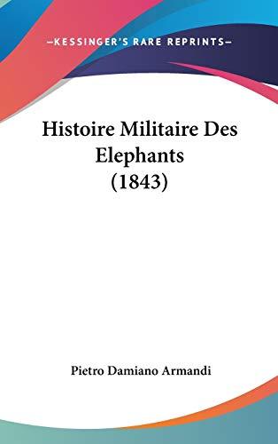 9781120604644: Histoire Militaire Des Elephants (1843) (French Edition)