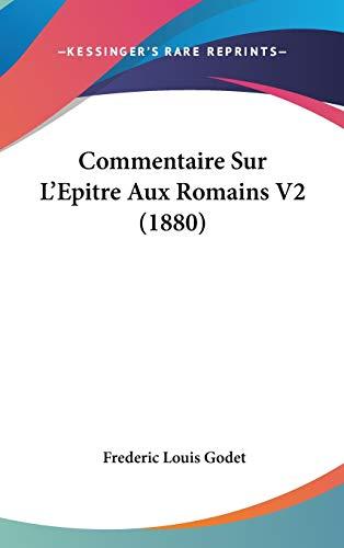 9781120606495: Commentaire Sur L'Epitre Aux Romains V2 (1880)