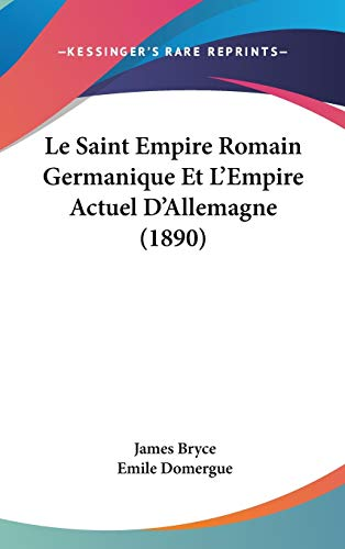 9781120606976: Le Saint Empire Romain Germanique Et L'Empire Actuel D'Allemagne (1890)