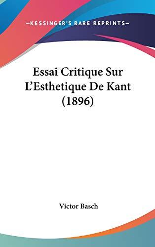 9781120608604: Essai Critique Sur L'Esthetique De Kant (1896) (French Edition)