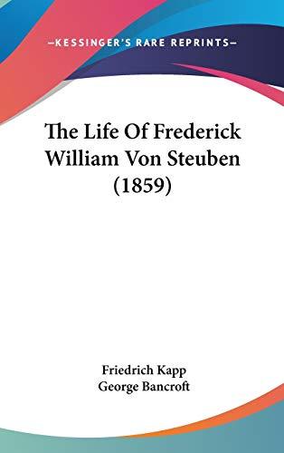 9781120609113: The Life Of Frederick William Von Steuben (1859)