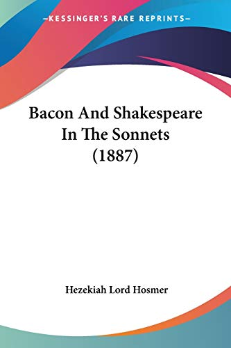 9781120609625: Bacon And Shakespeare In The Sonnets (1887)