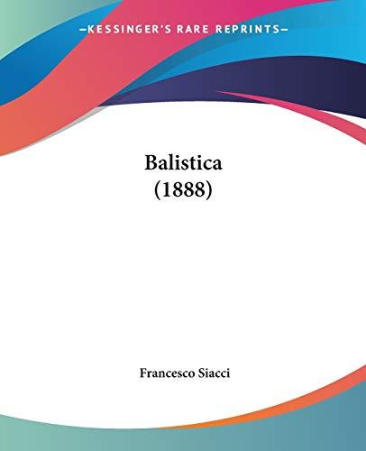 9781120609687: Balistica (1888)