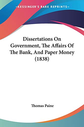 9781120611666: Dissertations On Government, The Affairs Of The Bank, And Paper Money (1838)