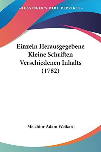 9781120614698: Einzeln Herausgegebene Kleine Schriften Verschiedenen Inhalts (1782) (German Edition)