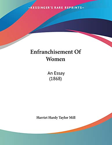 9781120616043: Enfranchisement of Women: An Essay (1868)
