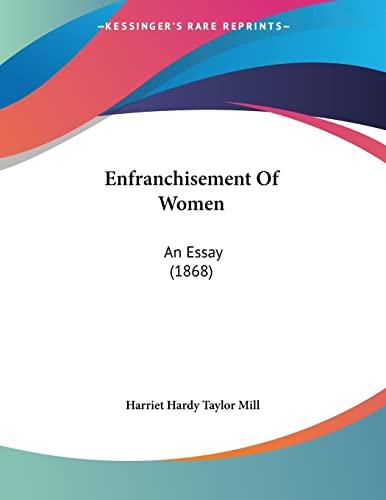 9781120616043: Enfranchisement Of Women: An Essay (1868)