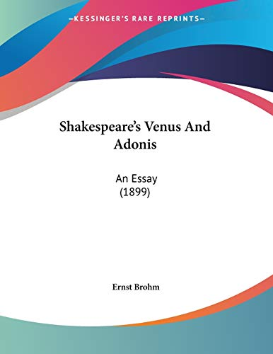 9781120616937: Shakespeare's Venus and Adonis: An Essay (1899)